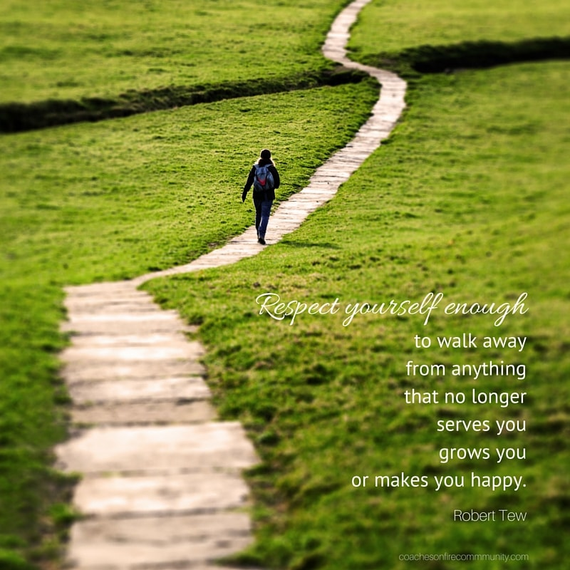 Respect Yourself Enough To Walk Away From Anything That No Longer Serves You Grows You Or Makes You Happy. Min